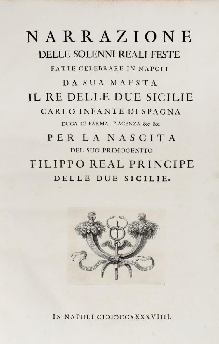 Del Re Vincenzo. Narrazione delle solenni reali feste fatte celebrare in Napoli... In Napoli: 1749