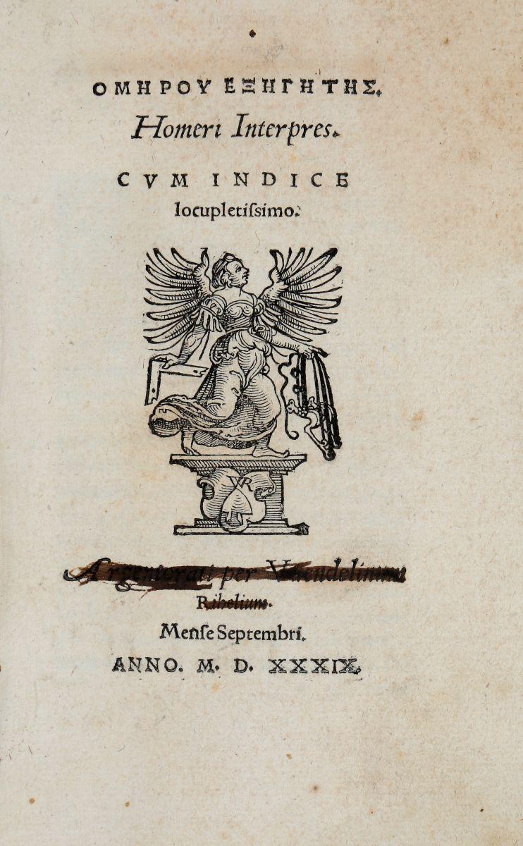 Didymus Chalcenterus. Omerou Exegetes [graece]. Homeri Interpres... Argentorati: per Vuendelinum Rihelium, mense Septembri. 1539