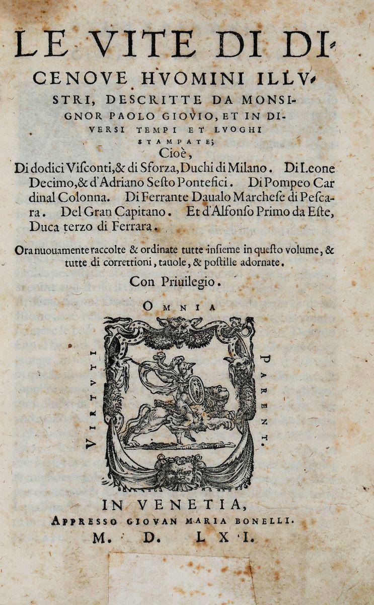 Giovio Paolo. Le vite di dicenove huomini illustri... In Venetia: appresso Giovan Maria Bonelli, 1561