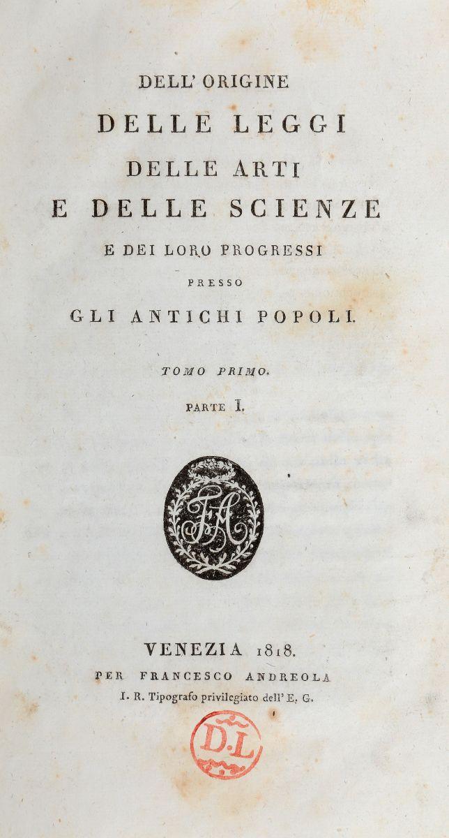 Goguet Antoine Yves. Dell`origine delle leggi delle arti e delle scienze e dei loro progressi.. Venezia: Per Francesco Andreola, 1818