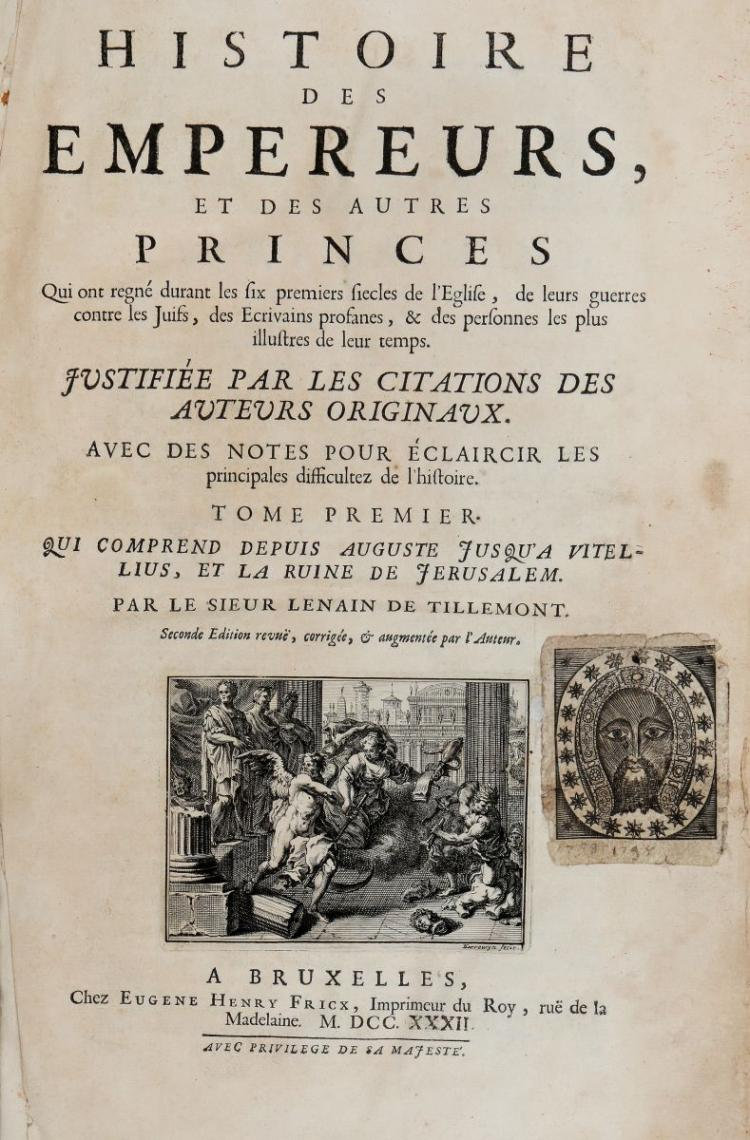 Le Nain de Tillemont Louis Sebastien. Histoire des empereurs et des autres princes... Tome premier [-sixieme]... A Bruxelles : chez Eugene Henry Fricx, 1732-1740