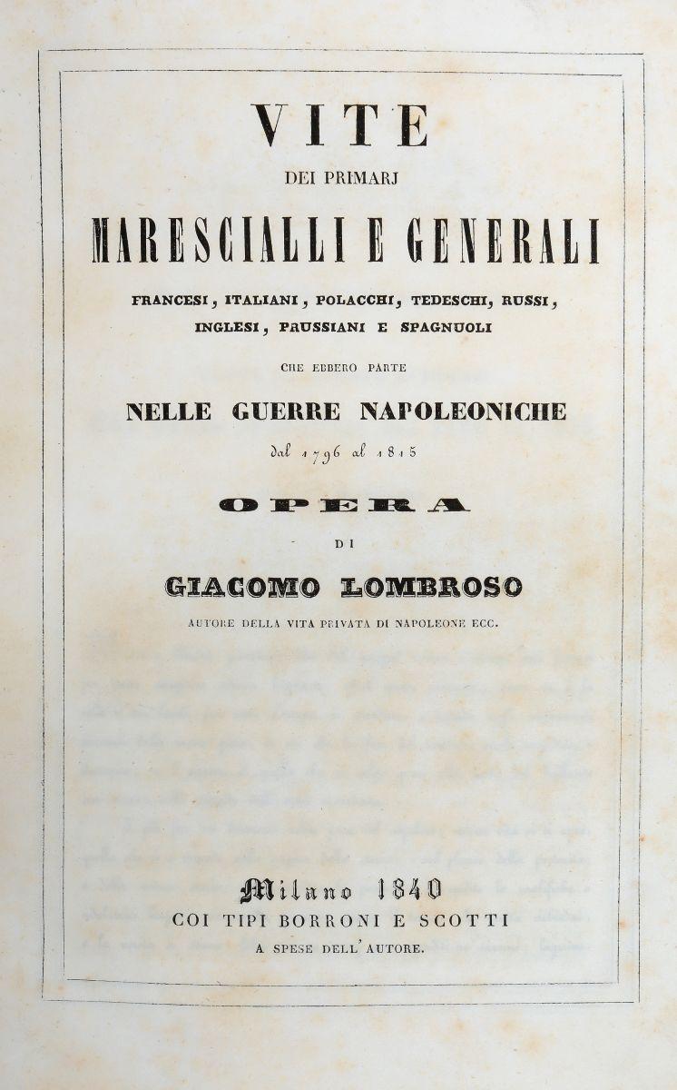 Lombroso Giacomo. Vite dei primarj marescialli e generali...che ebbero parte nelle guerre napoleoniche...  Milano: Borroni e Scotti, 1840