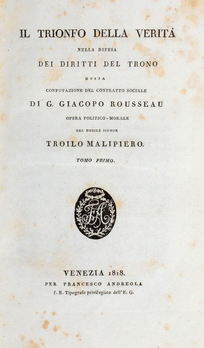 Malipiero Troilo. Il Trionfo della Verità nella difesa dei diritti del Trono... Venezia: Per Francesco Andreola, 1818
