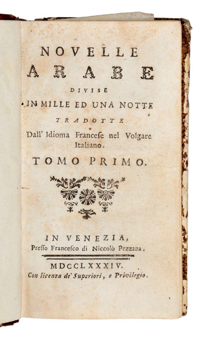 Mille e una notte. Novelle Arabe... Tomo Primo [-Sesto]. In Venezia: Presso Francesco di Niccolò Pezzana, 1784