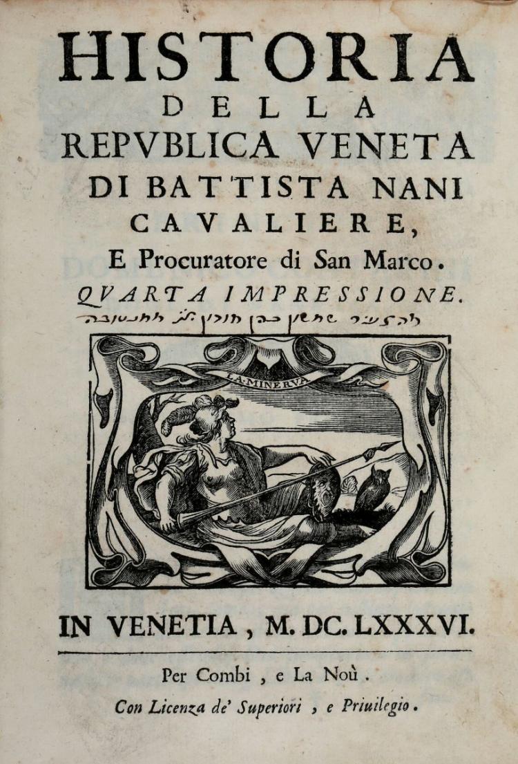 Nani Giovanni Battista. Historia della Republica Veneta... In Venetia: Per Combi, e La Noù, 1686