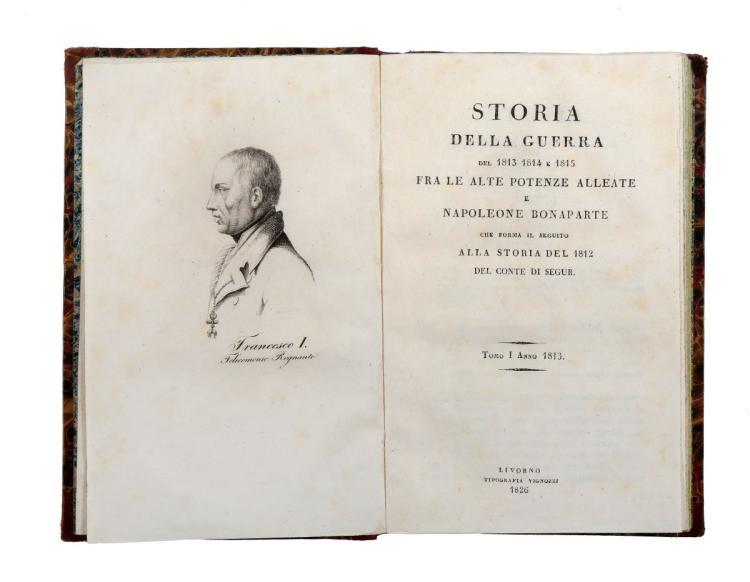 Napoleonica. Storia della guerra del 1813, 1814 e 1815... Livorno: Tipografia Vignozzi, 1826-1827