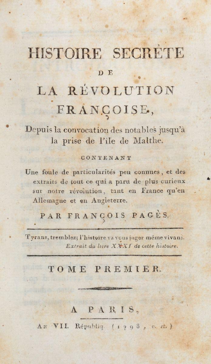 Pages François. Histoire Secrète de la Révolution Françoise... Tome Premier [-Sixieme]. A Paris: An VII Républiq. [1798]