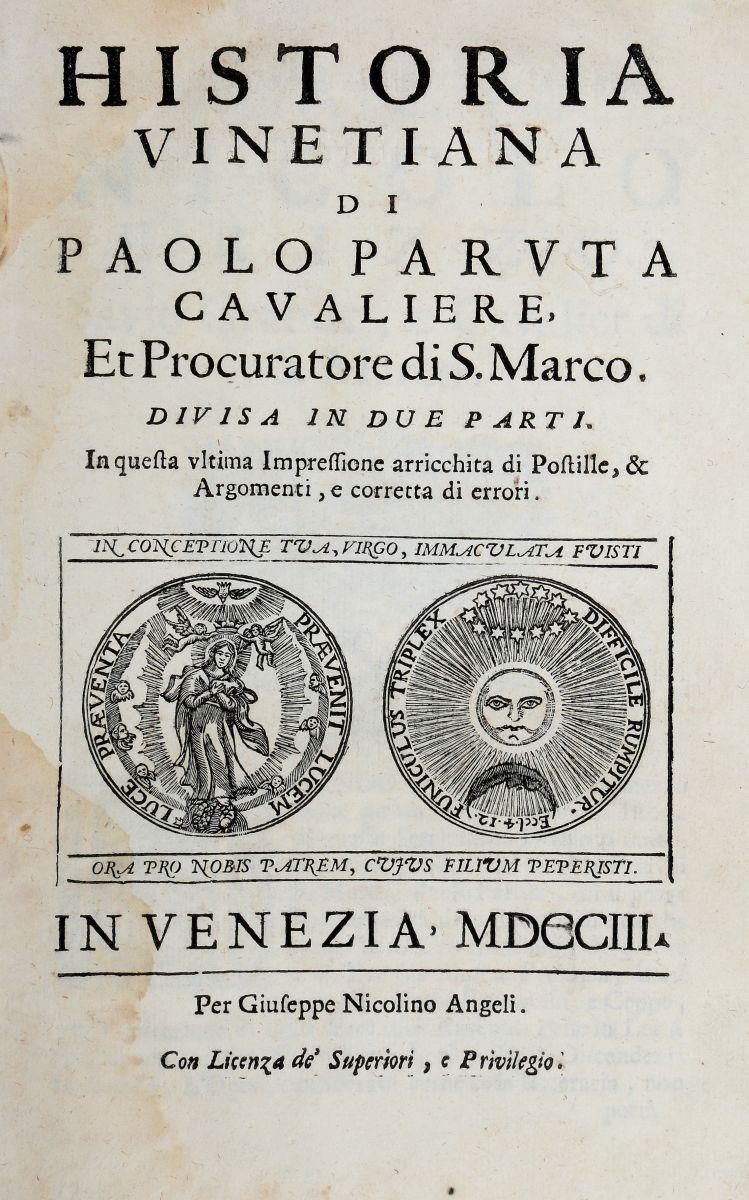 Paruta Paolo. Historia Vinetiana... In Venezia: Per Giuseppe Nicolino Angeli, 1703