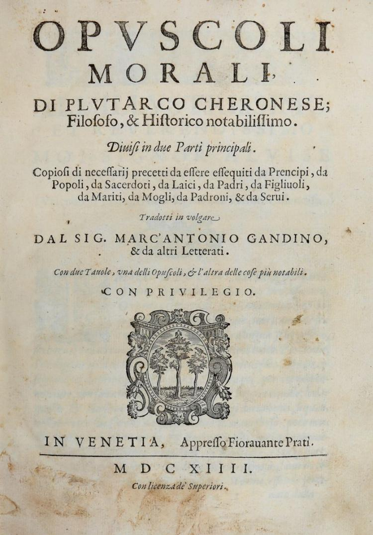 Plutarchus. Opuscoli morali... Divisi in due parti principali... In Venetia: appresso Fioravante Prati, 1614