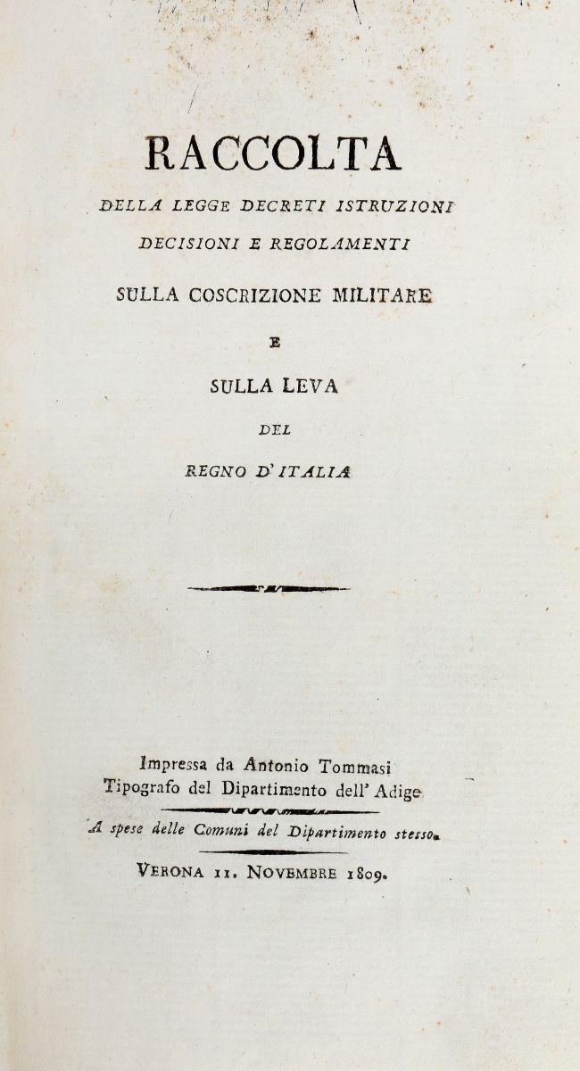Regno d'Italia 1805-1814. Raccolta della Legge Decreti Istruzioni Decisioni... Verona: Impressa da Antonio Tommasi, 1809
