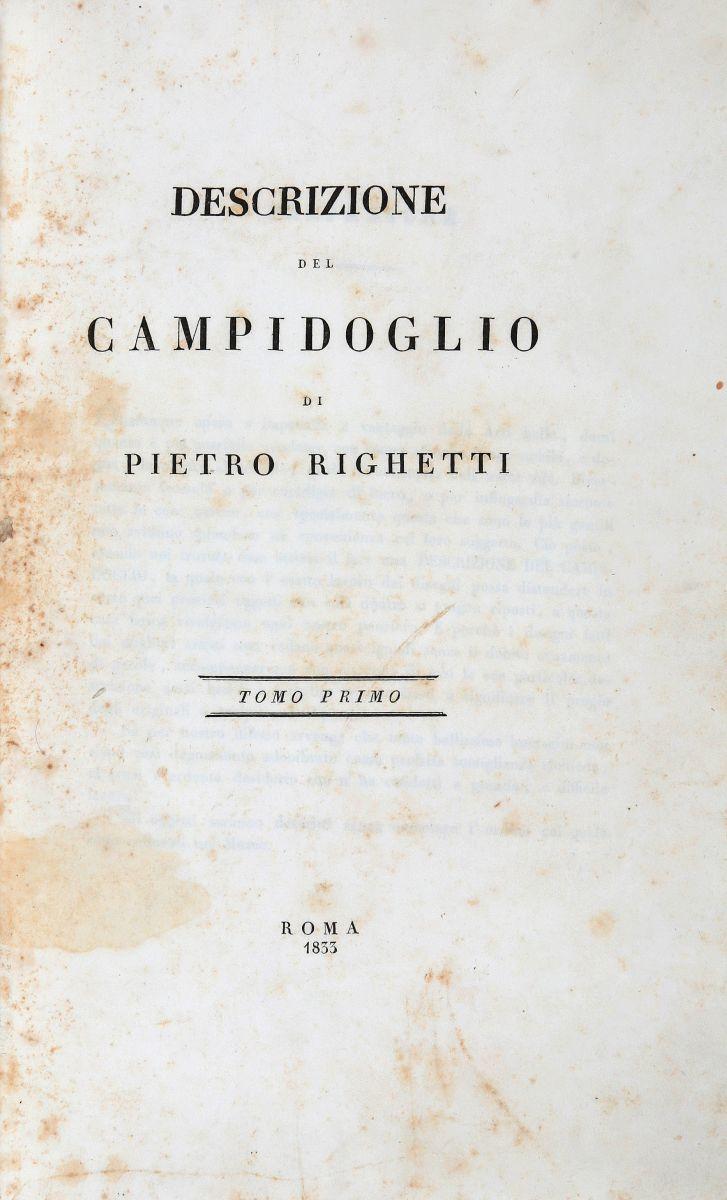 Righetti Pietro. Descrizione del Campidoglio. Roma: Crispino Puccinelli a spese dell'Autore, 1833-1836