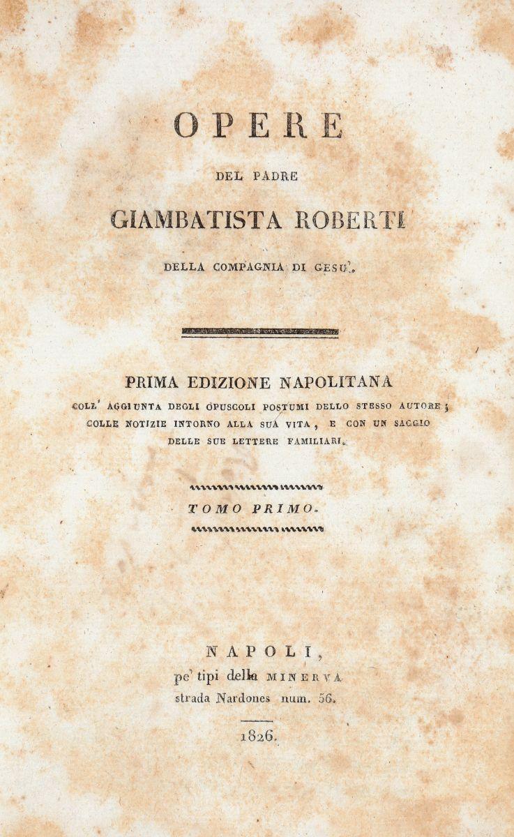 Roberti Giovanni Battista. Opere... Napoli: pe' tipi della Minerva, 1826