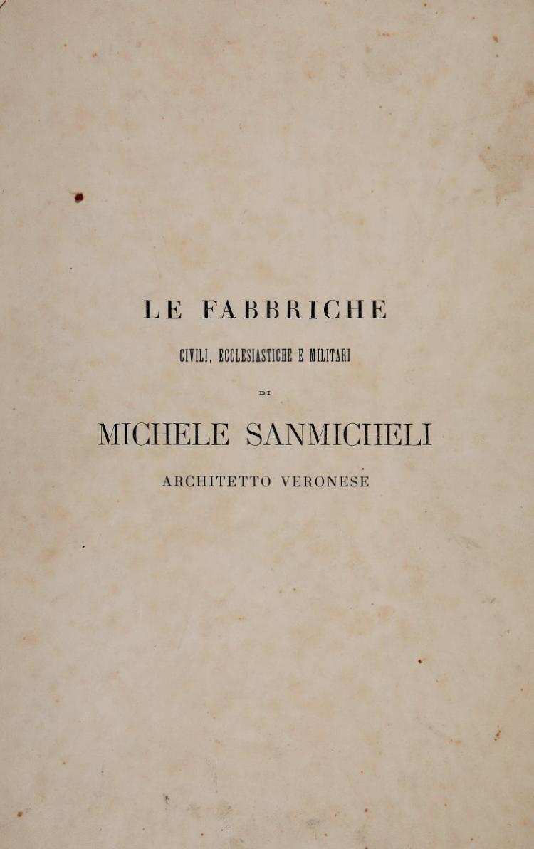Sanmicheli Michele. Le fabbriche civili, ecclesiastiche e militari...  Genova: Mario Morando, 1876