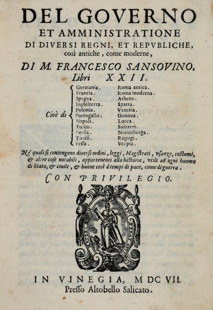 Sansovino Francesco. Del governo et amministratione di diversi regni, et republiche... In Vinegia: presso Altobello Salicato, 1607