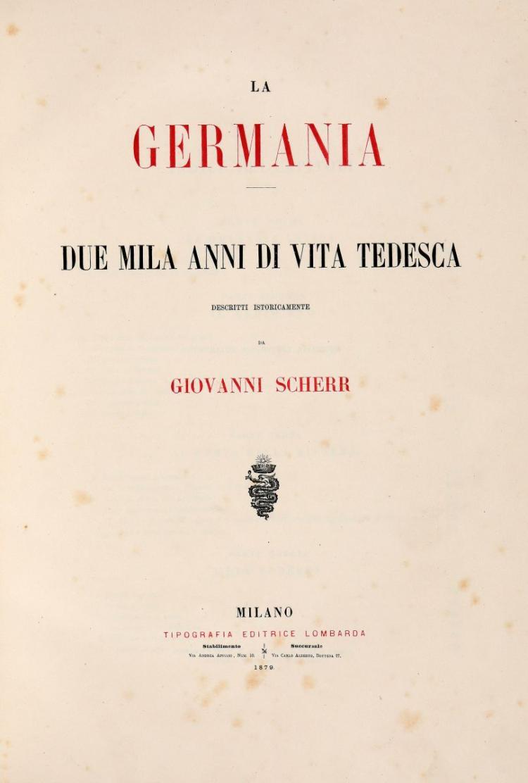 Scherr Johannes. La Germania... Milano: Tipografia editrice lombarda, 1879