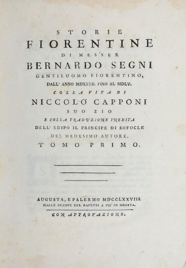 Segni Bernardo. Storie Fiorentine... Augusta, e Palermo: Dalle stampe del Rapetti a Piè di Grotta, 1778
