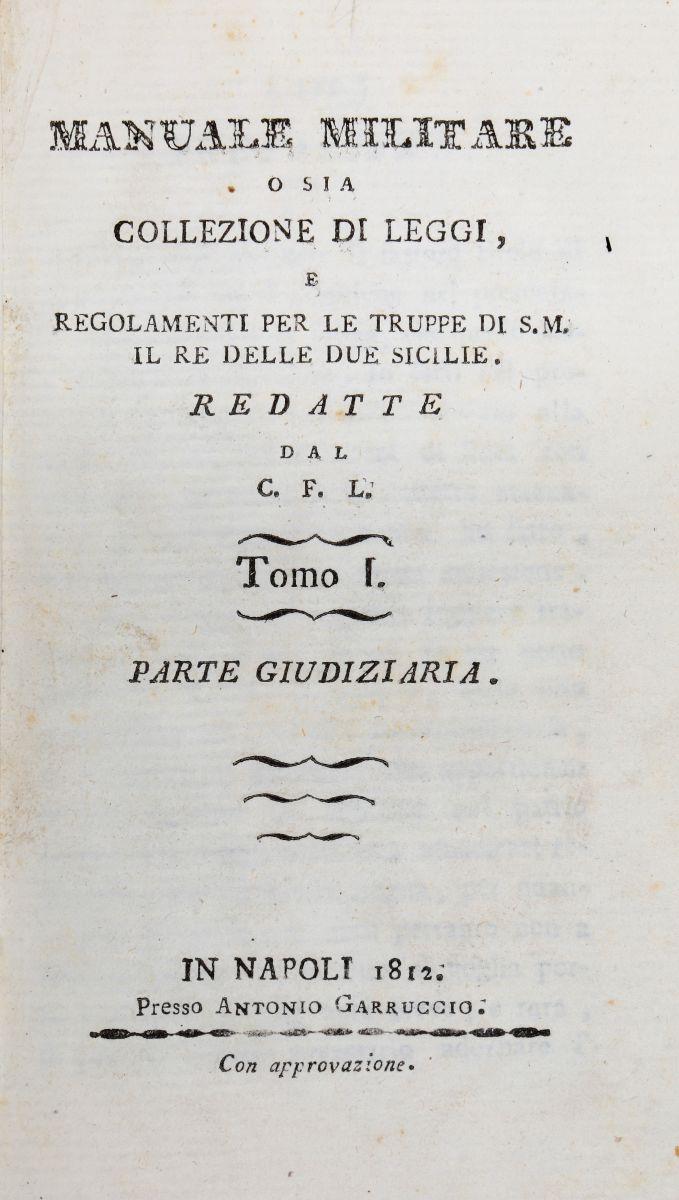 Sicilia Regno. Manuale Militare o sia collezione di leggi, e regolamenti... Tomo I [-III]. In Napoli: Presso Antonio Garruccio, 1812