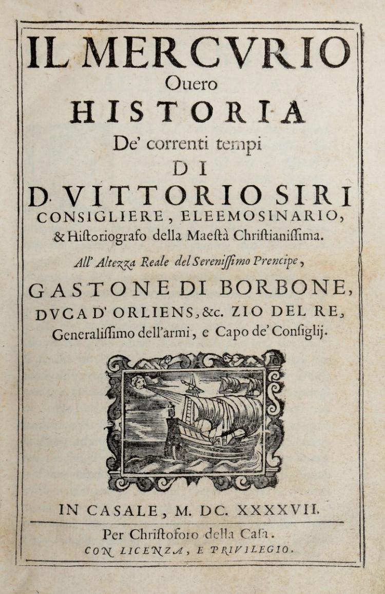 Siri Vittorio. Il Mercurio... In Casale: Per Christoforo della Casa, 1647 [il terzo volume: In Lione: Appresso Gio. Ant. Huguetan, 1652]