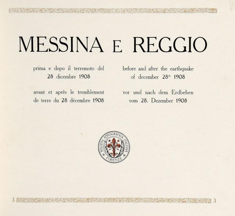Società Fotografica Italiana. Messina e Reggio prima e dopo il terremoto... Firenze: Società Fotografica Italiana, [1909?]