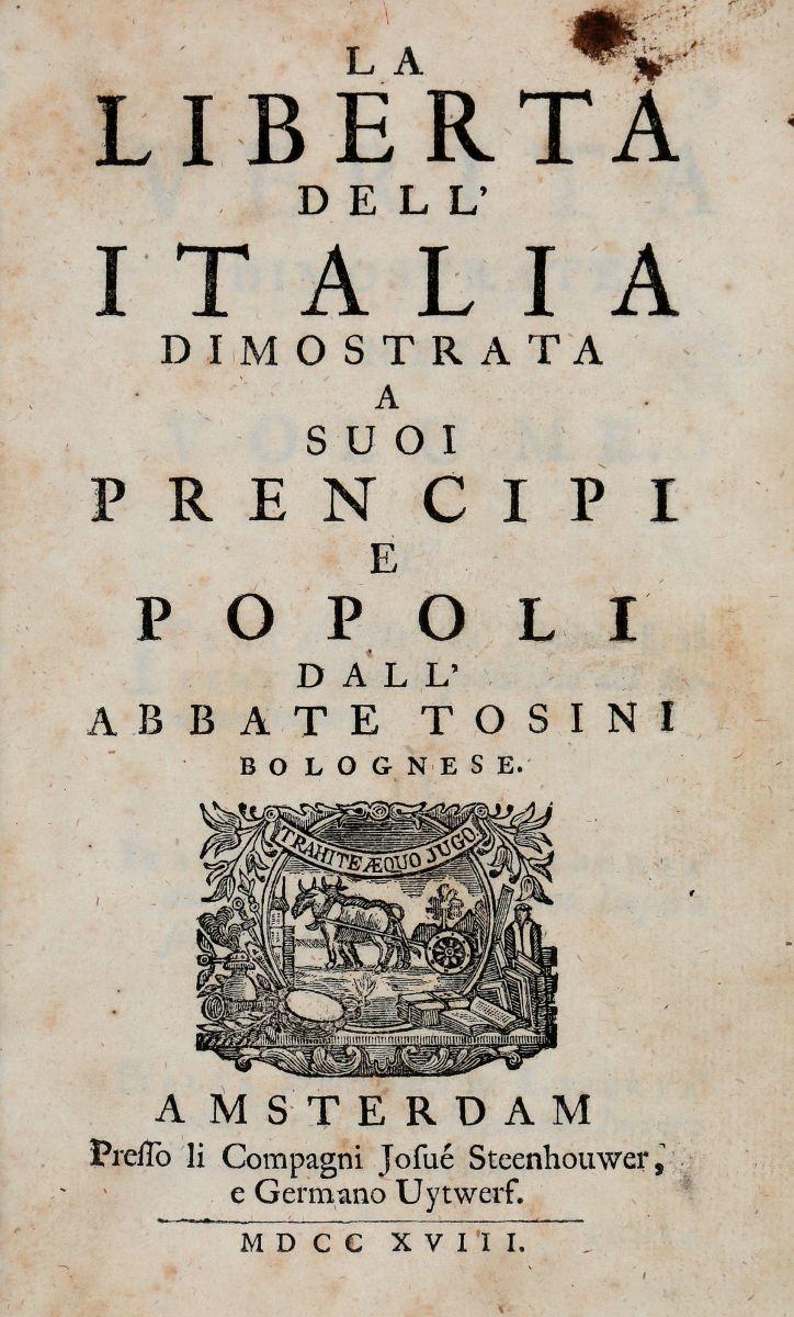 Tosini Pietro. La Libertà dell'Italia ... Amsterdam: Josué Steenhouwer e Germano Uytwerf, 1718-1720