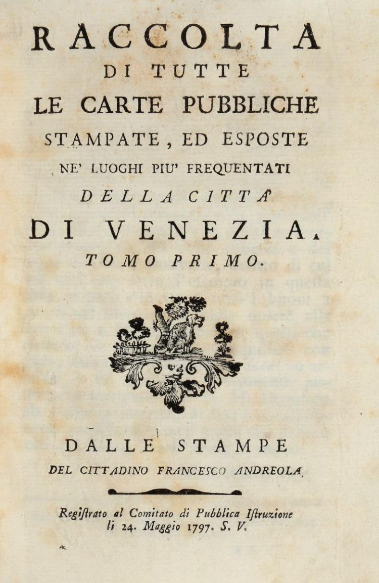 Venezia (Municipalità Provvisoria, 1797). Raccolta di tutte le carte pubbliche stampate, ed esposte... Venezia: Dalle stampe del cittadino Francesco Andreola, 1797