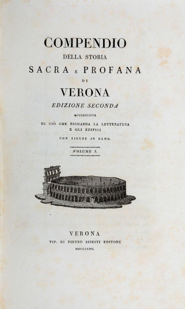 Venturi Giuseppe. Compendio della storia sacra e profana di Verona... Volume I [-II]. Verona: Tipografia di Pietro Bisesti Editore, 1825
