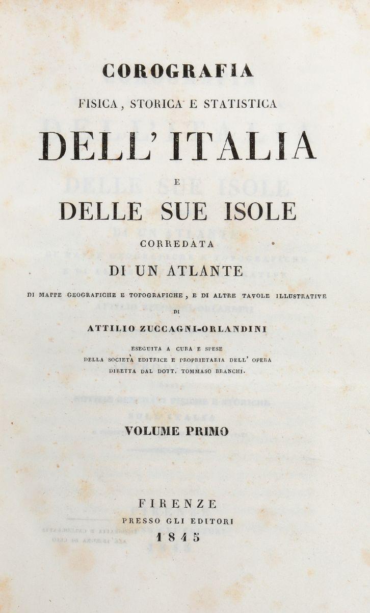 Zuccagni-Orlandini Attilio. Corografia fisica, storica e statistica dell'Italia e delle sue isole... Firenze: Presso gli Autori, 1835-1845