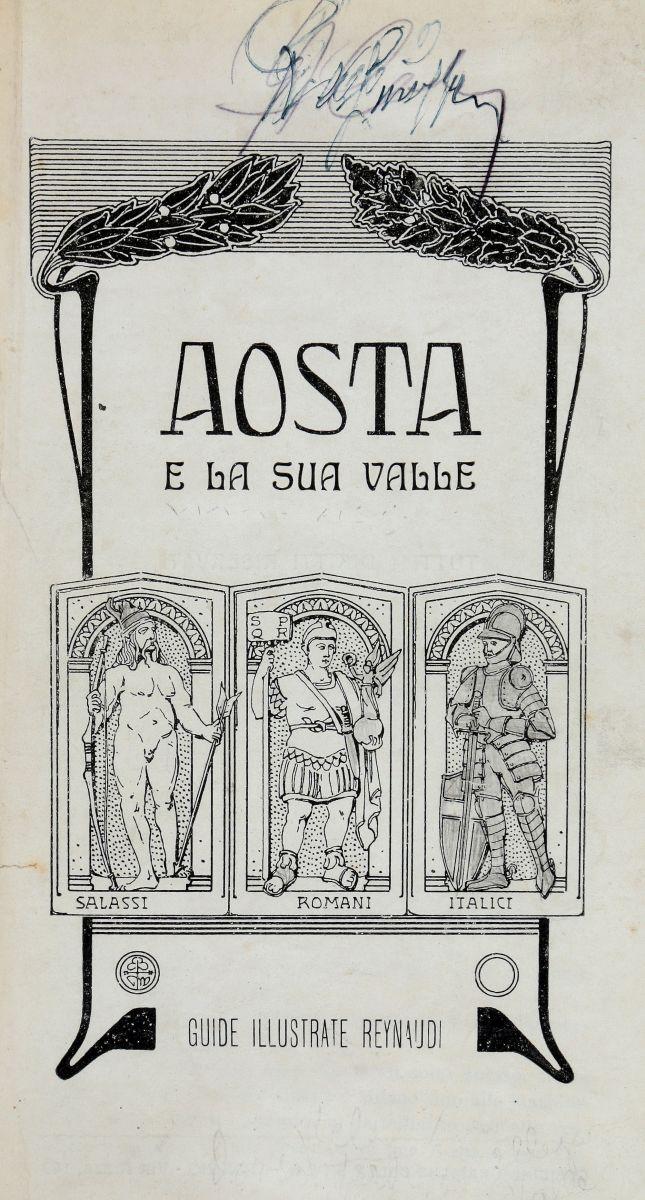 Aosta. Aosta e la sua valle. Torino: Officine Grafiche della STEN, 1923