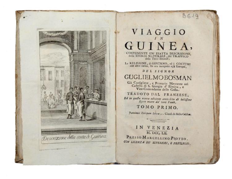 Bosman Willem. Viaggio in Guinea... Tradoto dal Franzese... In Venezia: Presso Marcellino Piotto, 1752-1754