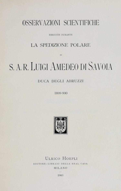 Cagni Umberto - Cavalli Molinelli Pietro Achille. La Stella Polare nel Mare Artico... Milano: Ulrico Hoepli, 1903