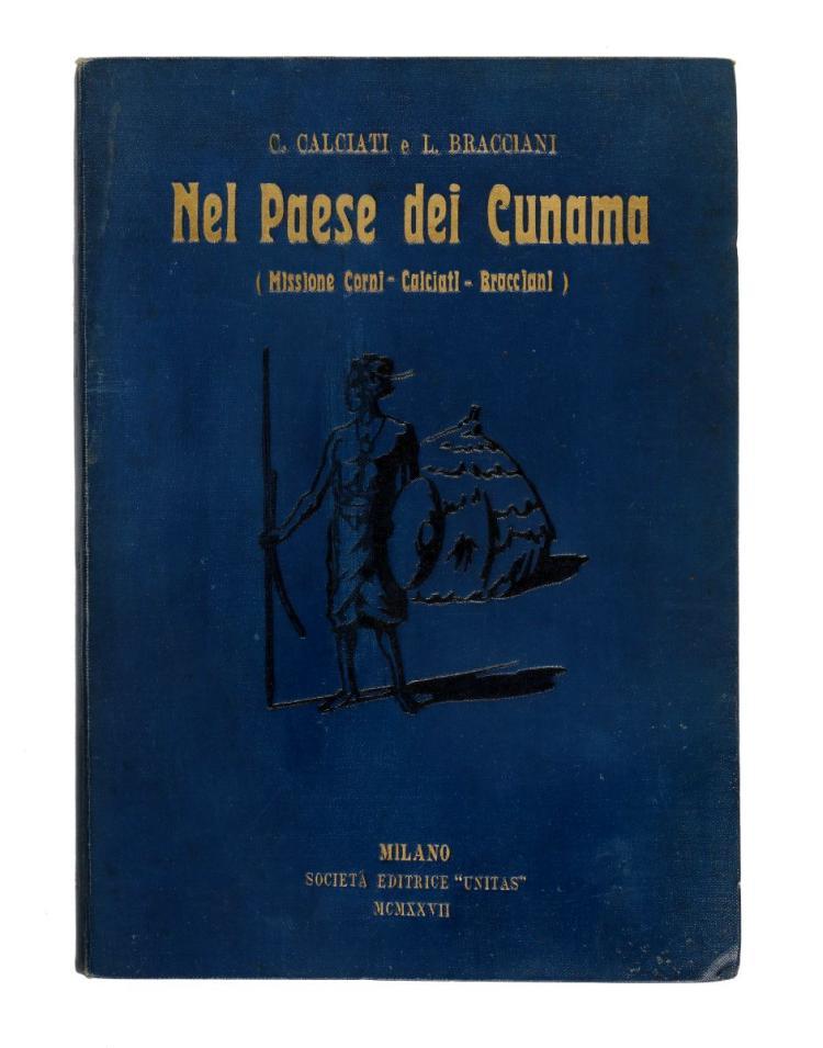 Calciati Cesare - Bracciani Luigi. Nel paese dei Cunama... Milano: UNITAS, 1927