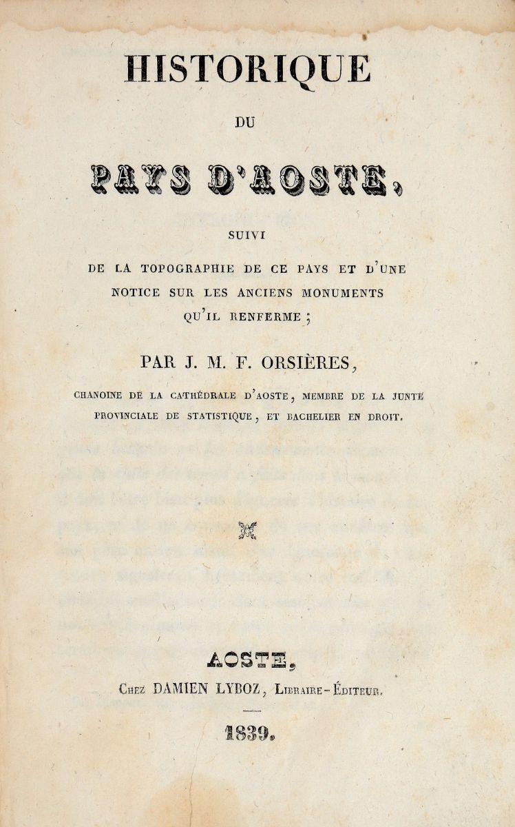 Orsieres Jean-Martin-Felix. Historique du pays d'Aoste. Aosta: D. Lyboz 1839