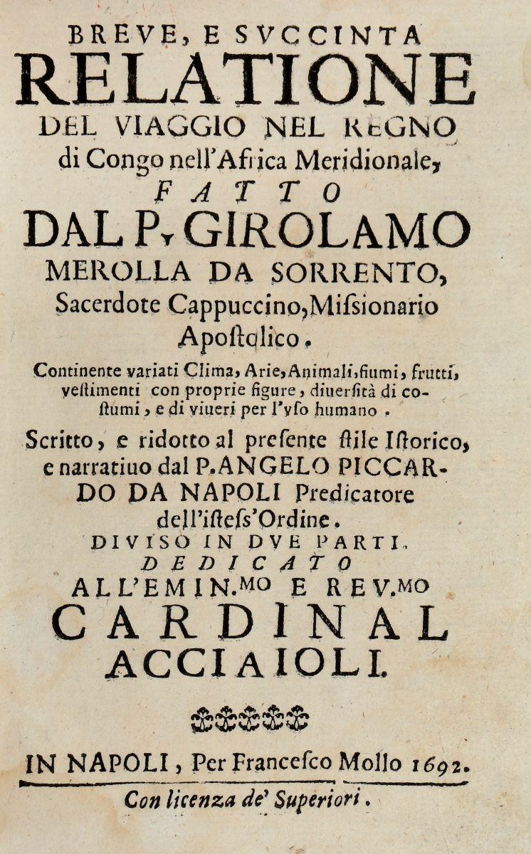 Piccardo Angelo. Breve, e succinta Relatione del Viaggio nel Regno di Congo... In Napoli: Per Francesco Mollo, 1692