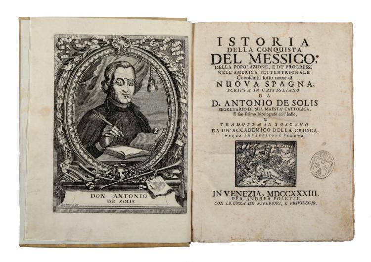 Solis y Rivadeneyra Antonio (de). Istoria della conquista del Messico... Terza impressione veneta. In Venezia: Per Andrea Poletti, 1733