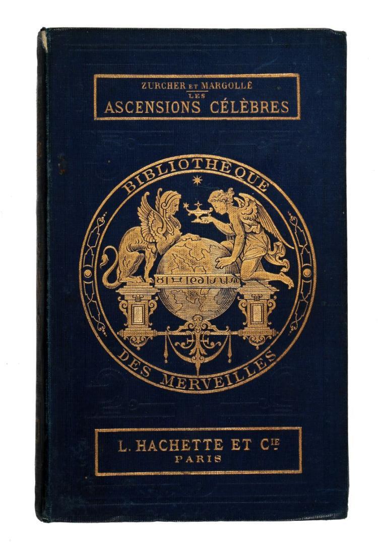 Zurcher Frédéric - Margolle Elie. Les ascensions célèbres aux plus hautes montagnes du globe... Paris: Librairie de L. Hachette et C, boulevard saint-germain, n. 77, 1867