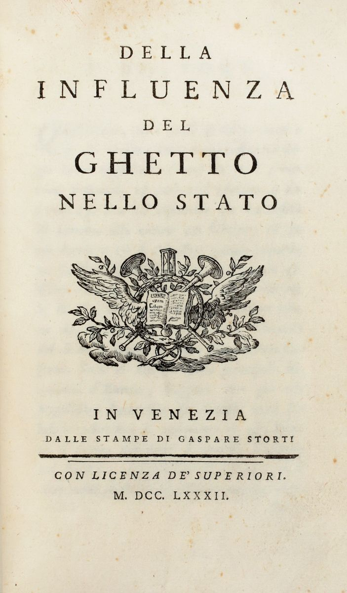 Arco Giovanni Battista Gherardo (d'). Della influenza del ghetto nello stato. In Venezia: dalle stampe di Gaspare Storti, 1782