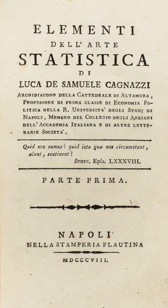 Cagnazzi Luca de Samuele. Elementi dell'arte statistica... Napoli: Nella Stamperia Flautina, 1808- 1809