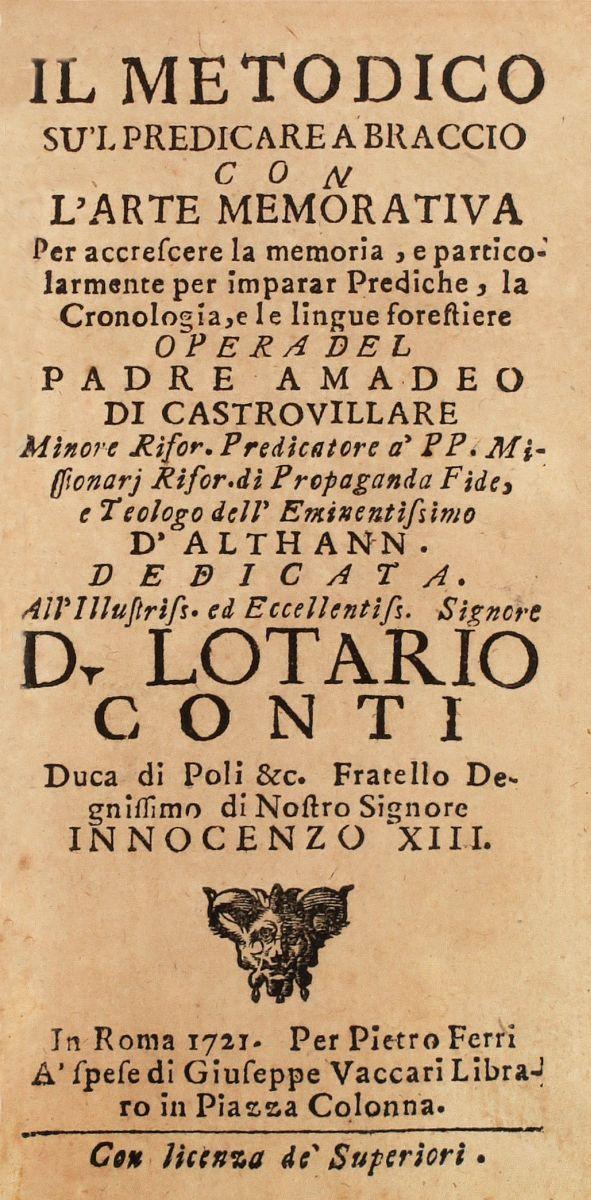 Cesare Bonaventura Amadeo (di). Il metodico su'l predicare a braccio con l'arte memorativa... In Roma: per Pietro Ferri, 1721