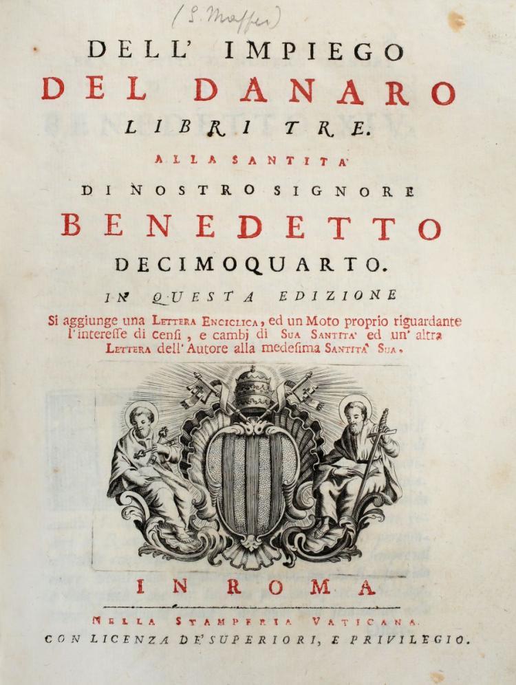 Maffei Scipione. Dell'impiego del danaro libri tre... In Roma: nella Stamperia Vaticana, [non prima del 1745].