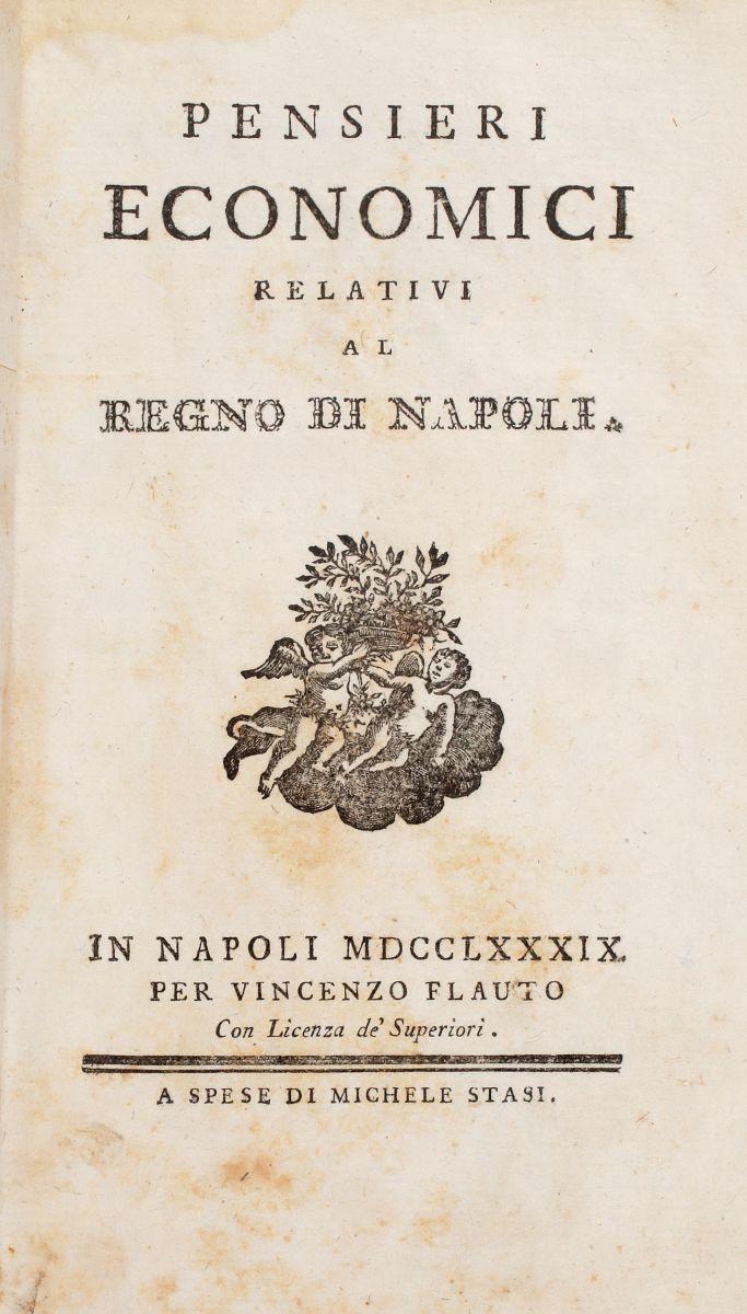 Palmieri Giuseppe. Pensieri economici relativi al regno di Napoli. In Napoli: per Vincenzo Flauto a spese di Michele Stasi, 1789.