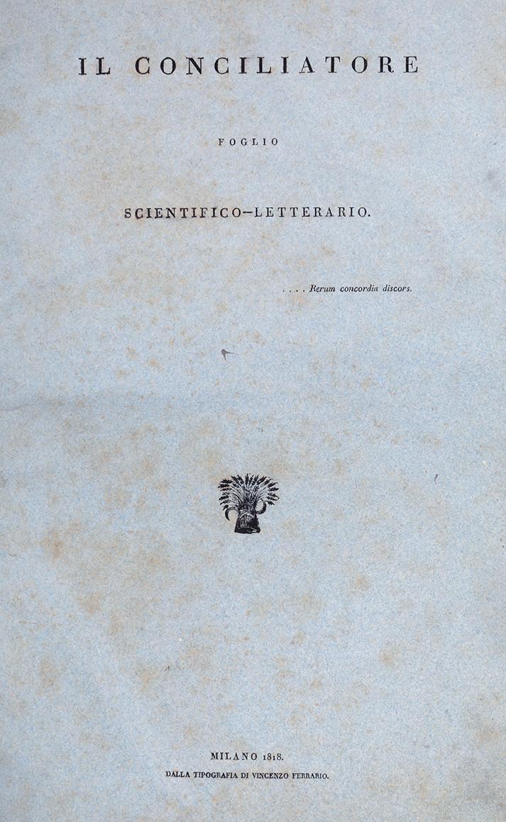Riviste e Periodici. Il Conciliatore. Milano: Vincenzo Ferrario, 1818-1819.