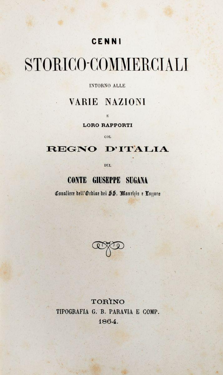 Sugana Giuseppe. Cenni Storico-commerciali intorno alle varie nazioni e loro rapporti col Regno d'Italia. Torino: Paravia, 1864.