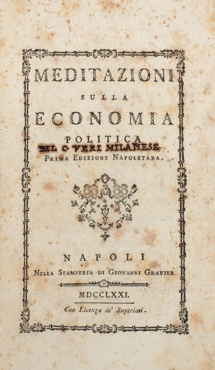 Verri Pietro. Meditazioni sulla economia politica. Napoli: Nella Stamperia di Giovanni Gravier, 1771.