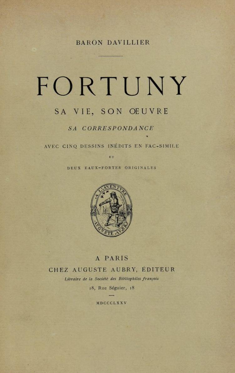 Baron Davillier. Fortuny. Sa vie, son œuvre, sa correspondance. Paris: Aubry Auguste Éditeur, 1875.