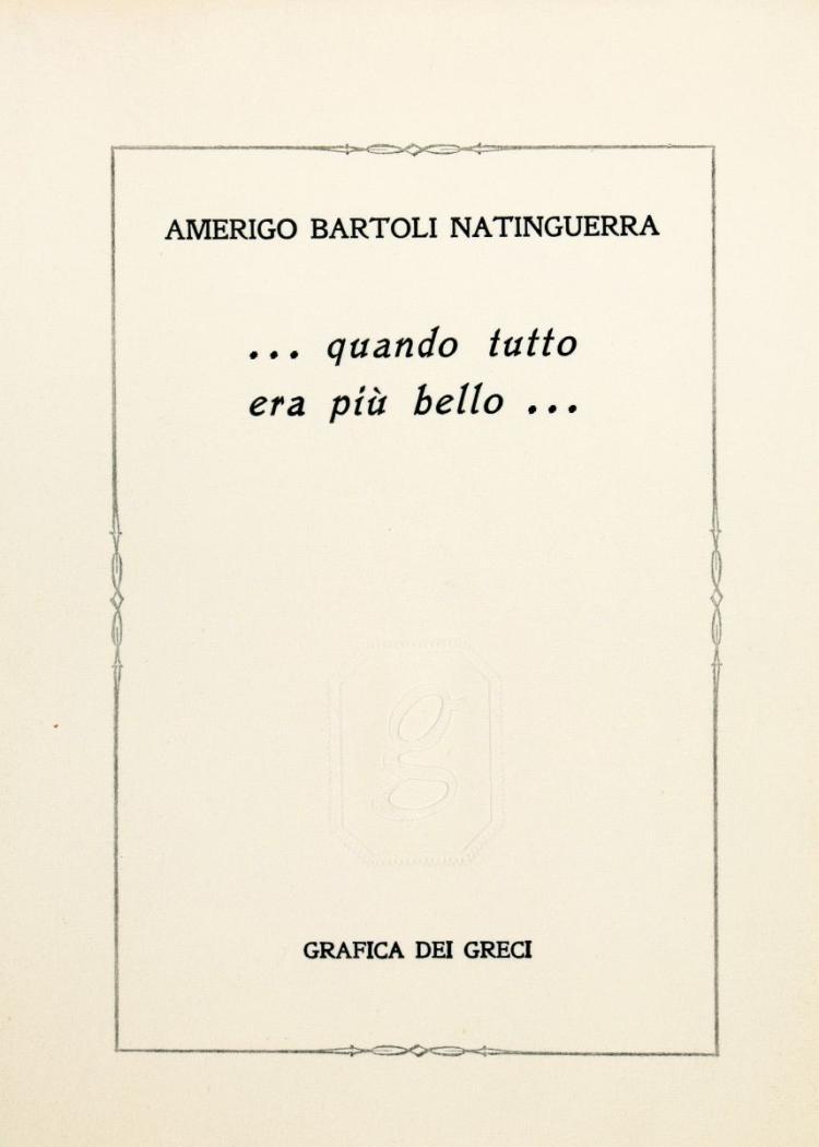 Bartoli Amerigo. Quando tutto era più bello. Roma: Grafica dei Greci, 1969.