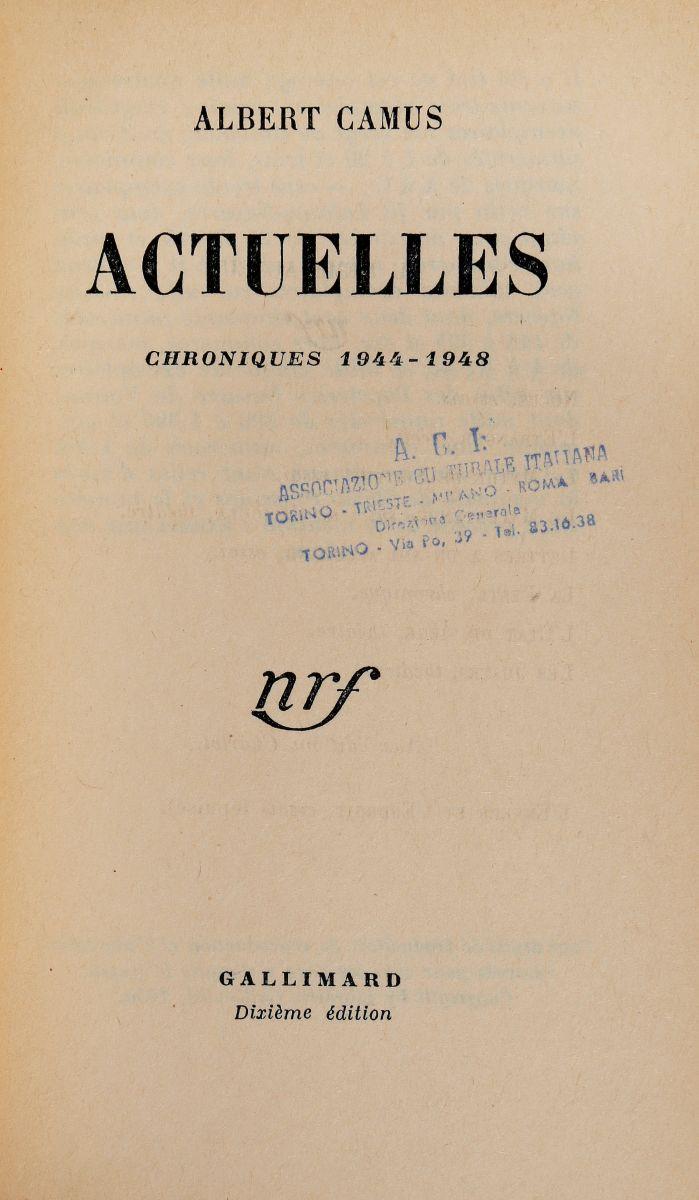 Camus Albert. Actuelles Chroniques 1944-1948 [-II Chroniques 1948-1953]. Paris: Gallimard, [1950-1953].