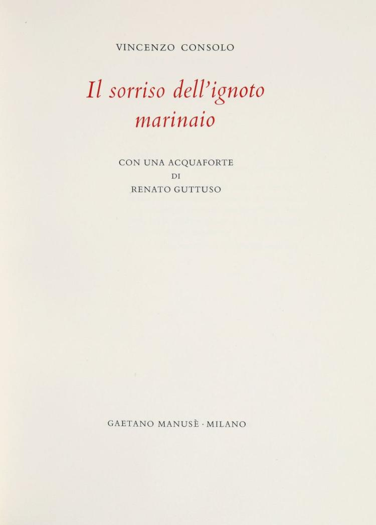 Consolo Vincenzo, Guttuso Renato. Il sorriso dell'ignoto marinaio. Con una acquaforte di Renato Guttuso. Verona: Stamperia Valdonega per G. Manusè, 1975.