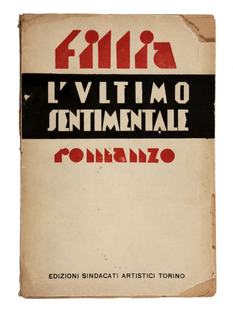 Fillia [Colombo Luigi]. L'ultimo sentimentale. Torino: Edizioni sindacati artistici, [1927].