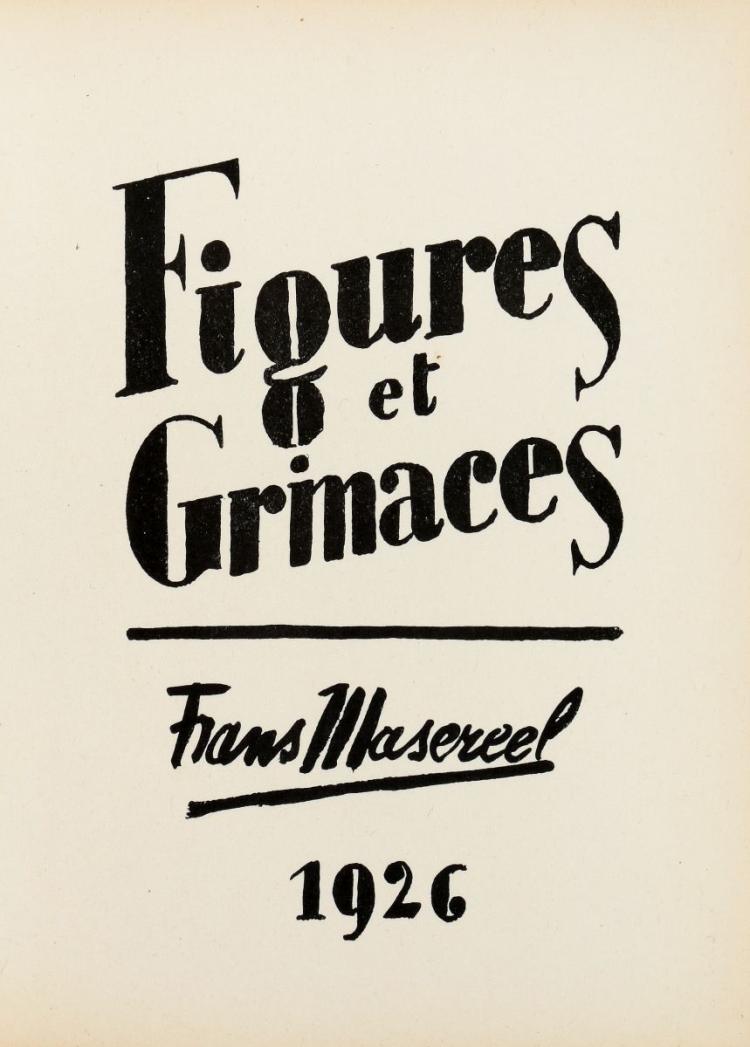 Masereel Frans. Figures et Grimaces. Paris: Les Écrivains réunis, 1926.