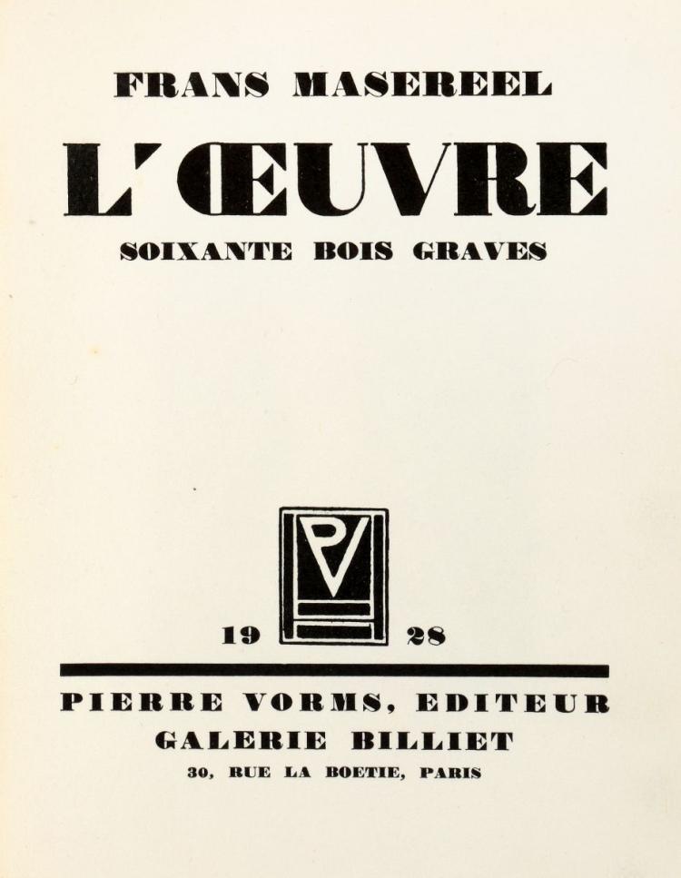 Masereel Frans. L' Œuvre, soixante bois gravés. Paris: Pierre Vorms, 1928.